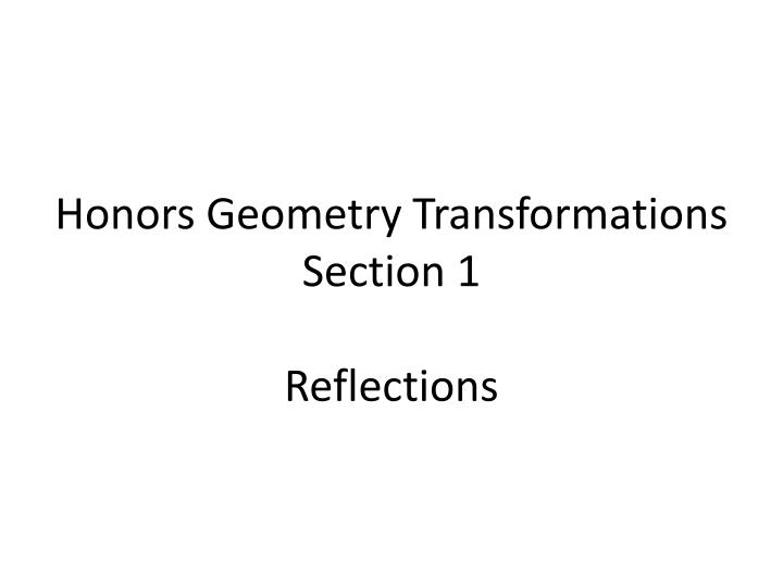 honors geometry transformations section 1 reflections n.