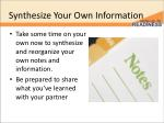 synthesize your own information1