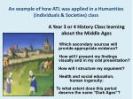 an example of how atl was applied in a humanities individuals societies class