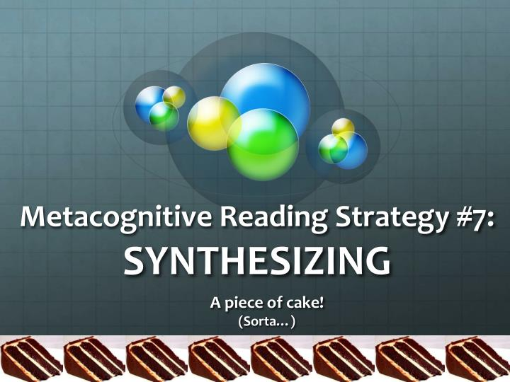 metacognitive reading strategy 7 synthesizing n.