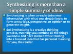 synthesizing is more than a simple summary of ideas