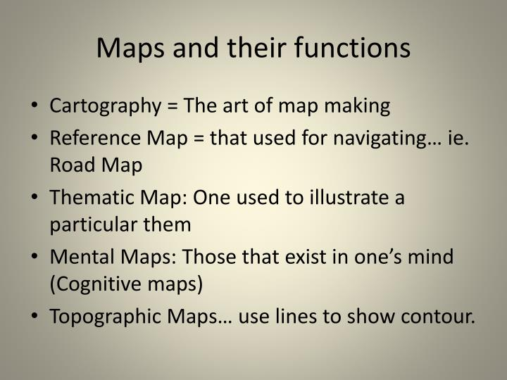 Maps and their functions