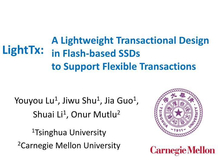 a lightweight transactional design in flash based ssds to support flexible transactions n.