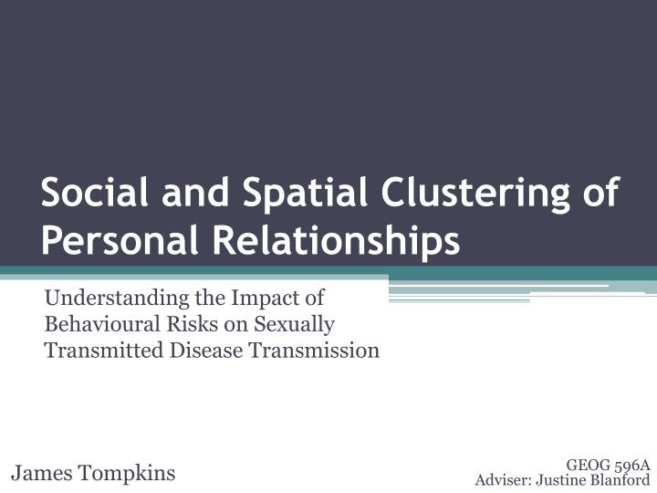 social and spatial clustering of personal relationships n.
