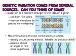genetic variation comes from several sources can you think of some