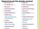 separering p det danske marked