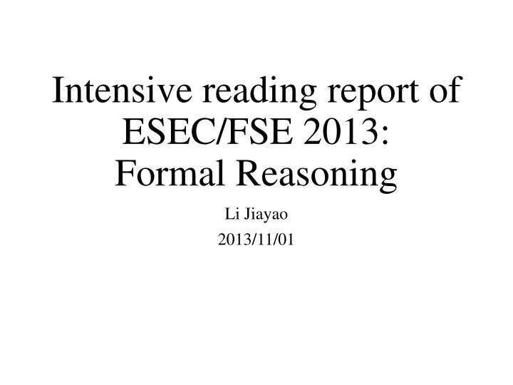 intensive reading report of esec fse 2013 formal reasoning n.