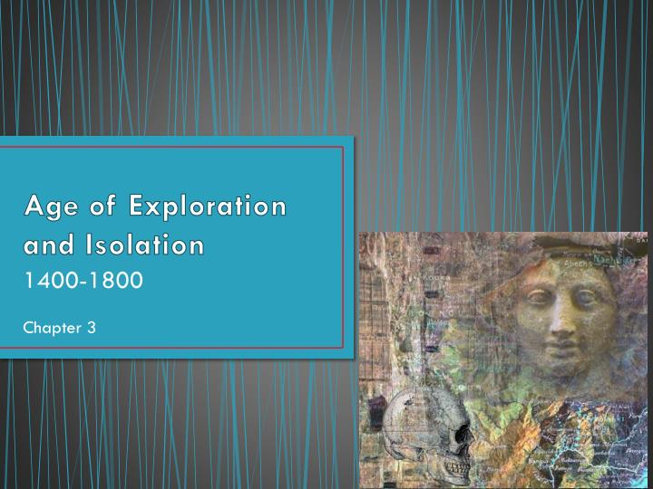 age of exploration and isolation n.