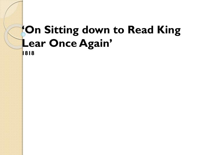 on sitting down to read king lear once again 1818 n.