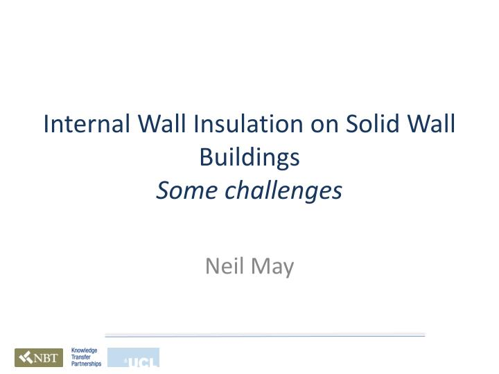 internal wall insulation on solid wall buildings some challenges n.