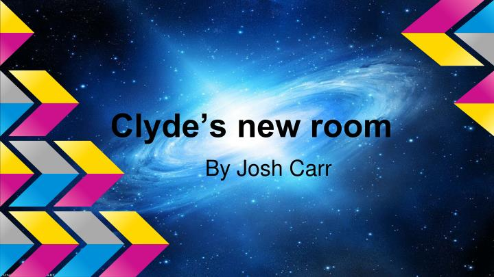 clyde s new room n.