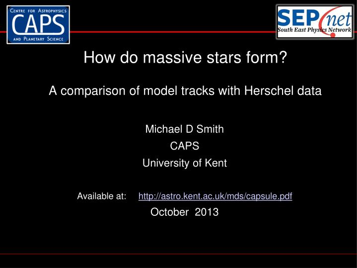 how do massive stars form a comparison of model tracks with herschel data n.