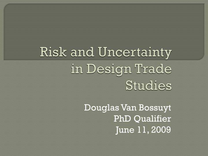 risk and uncertainty in design trade studies n.