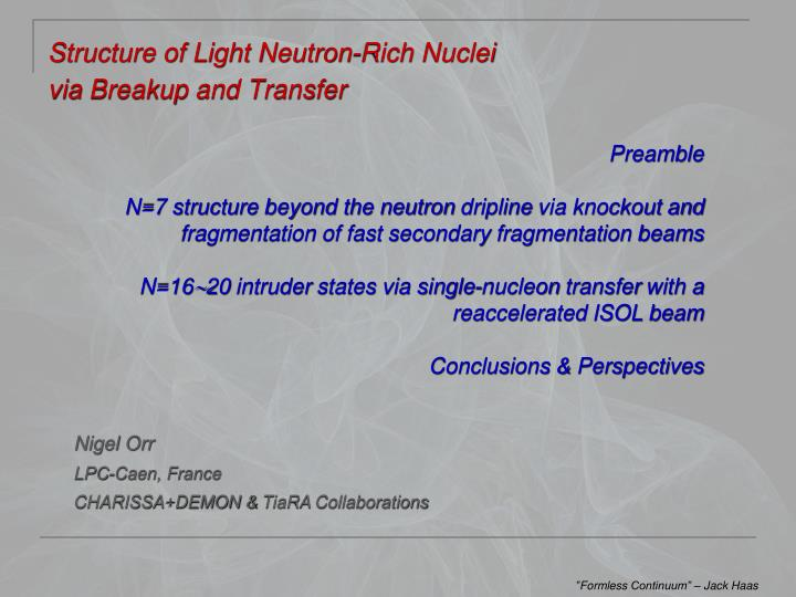 structure of light neutron rich nuclei via breakup and transfer n.