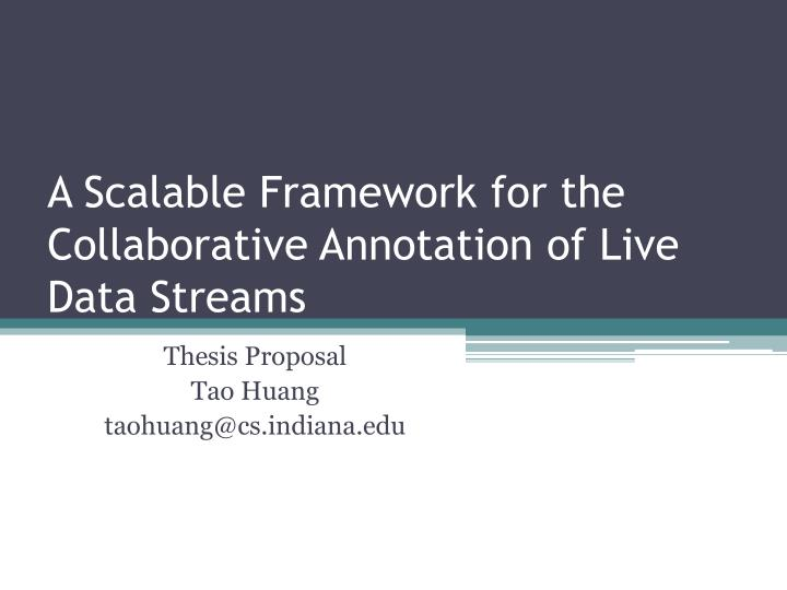 a scalable framework for the collaborative annotation of live data streams n.