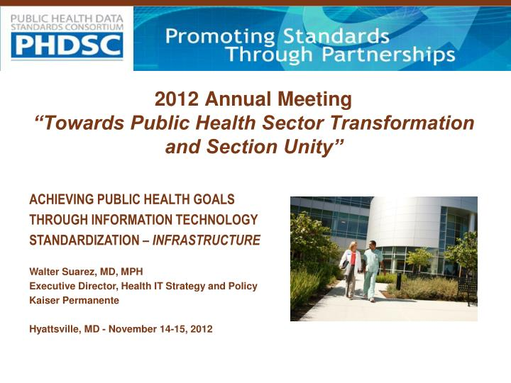 2012 annual meeting towards public health sector transformation and section unity n.