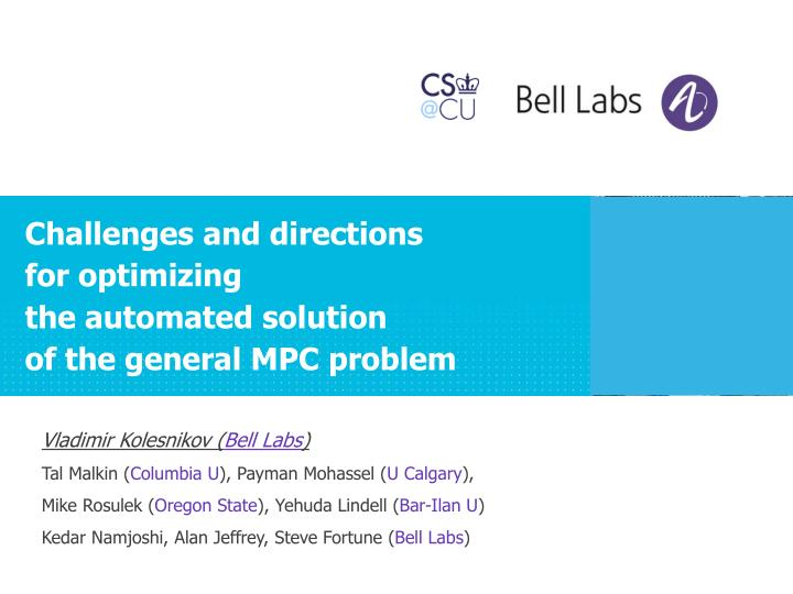challenges and directions for optimizing the automated solution of the general mpc problem n.