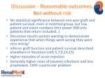 discussion reasonable outcomes not without risk
