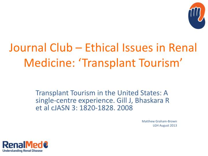 journal club ethical issues in renal medicine transplant tourism n.