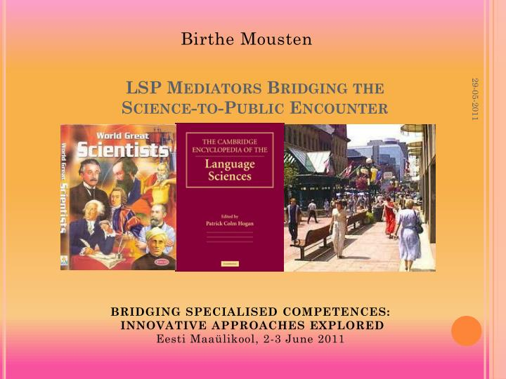 lsp mediators bridging the science to public encounter n.