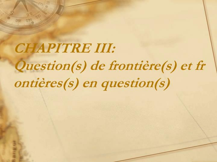 chapitre iii question s de fronti re s et fronti res s en question s n.
