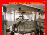 cyclotron opened for maintenance