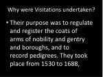 why were visitations undertaken