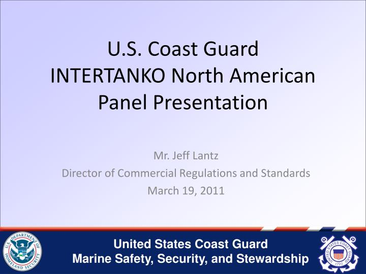 U s coast guard intertanko north american panel presentation