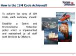 how is the ism code achieved