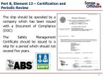 part b element 13 certification and periodic review