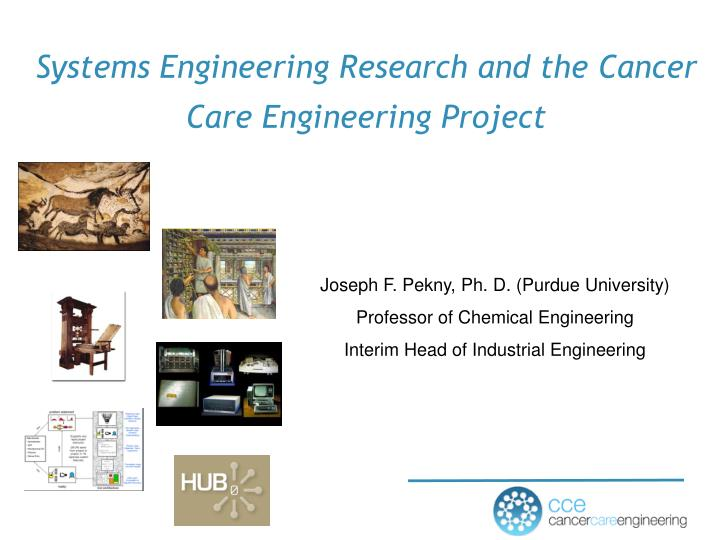 systems engineering research and the cancer care engineering project n.