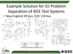 example solution for ici problem separation of ieee test systems