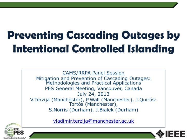 preventing cascading outages by intentional controlled islanding n.