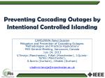 preventing cascading outages by intentional controlled islanding
