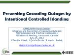 preventing cascading outages by intentional controlled islanding1