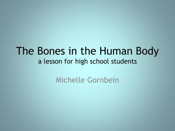 the bones in the human body a lesson for high school students n.
