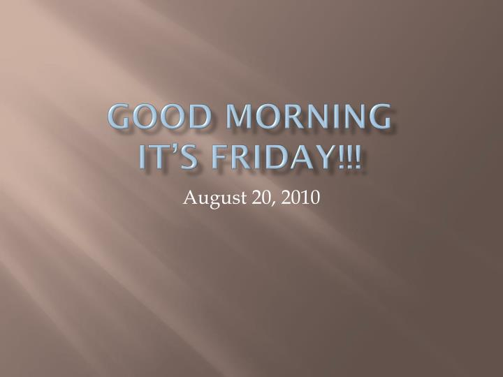 good morning it s friday n.