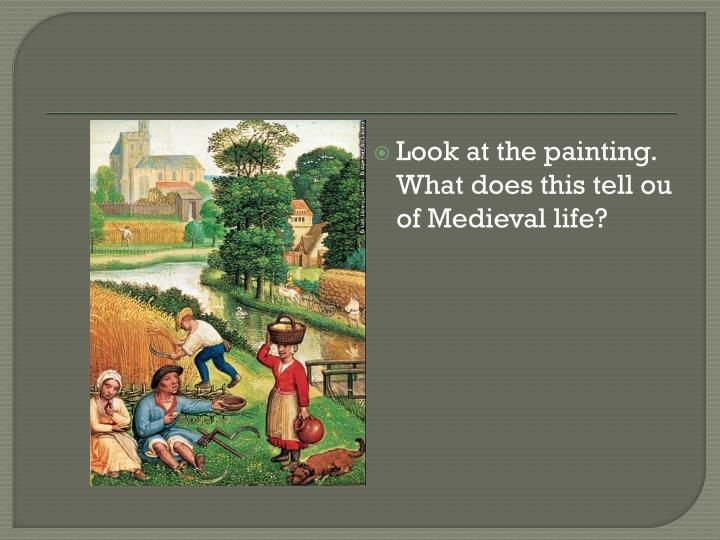 Look at the painting.  What does this tell