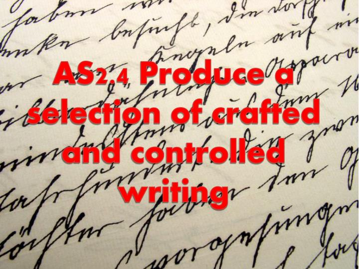 as2 4 produce a selection of crafted and controlled writing n.