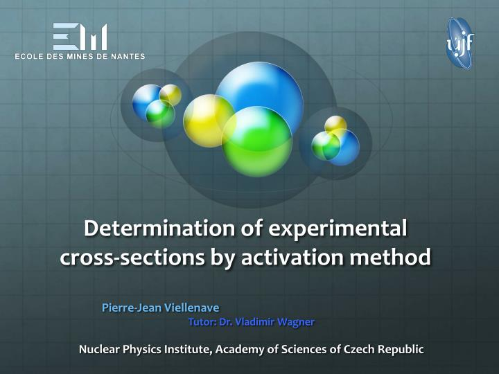 determination of experimental cross sections by activation method n.