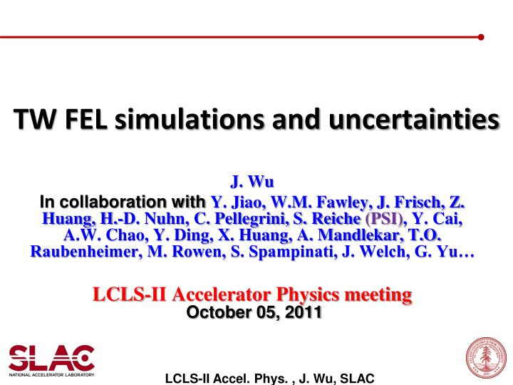Tw fel simulations and uncertainties