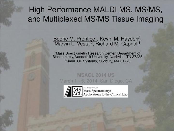 high performance maldi ms ms ms and multiplexed ms ms tissue imaging n.