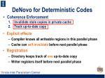 denovo for deterministic c odes