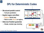 dpj for deterministic c odes