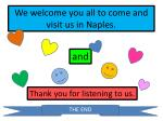 we welcome you all to come and visit us in naples