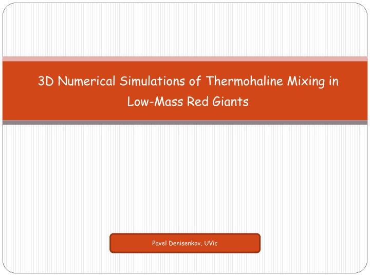 3d numerical simulations of thermohaline mixing in low mass red giants n.