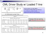 cml driver study w loaded t line