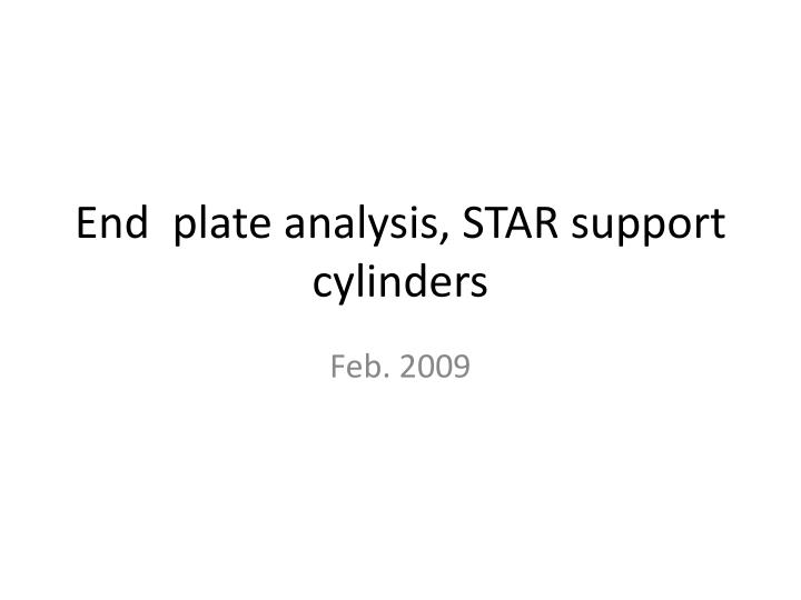 end plate analysis star support cylinders n.