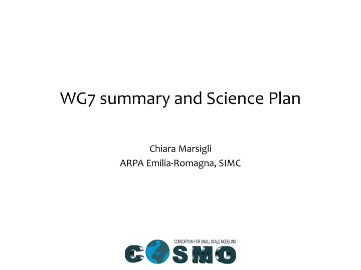 wg7 summary and science plan n.