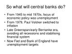 so what will central banks do